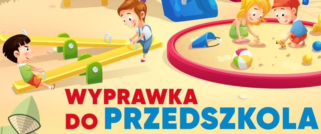 Wyprawka Przedszkolaka (informacje dla Rodziców 3-latków)
