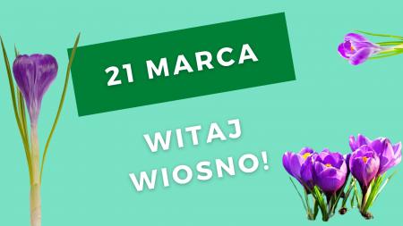 Witaj wiosno!