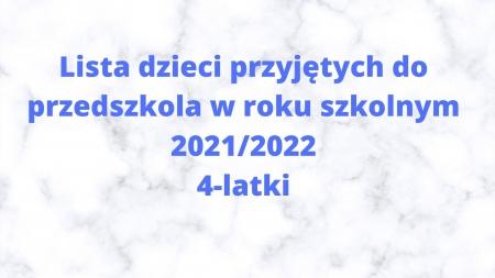 Lista dzieci przyjętych do przedszkola w roku szkolnym 2021/2022 - 4 latki