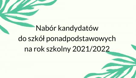 Nabór kandydatów do szkół ponadpodstawowych na rok szkolny 2021/2022