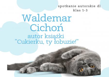 Spotkanie autorskie z Waldemarem Cichoniem 24 maja godzina 8.00