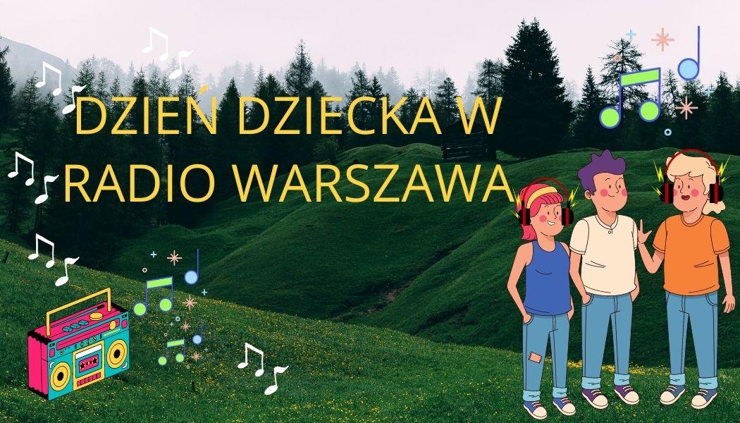 Dzień Dziecka w Radiu Warszawa